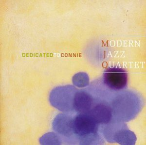 Modern Jazz Quartet Dedicated to Connie