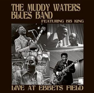 Muddy Waters Blues Band Ft BB King Live at Ebbets Field