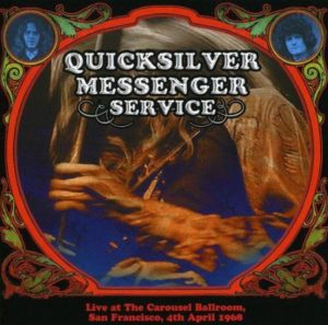 Quicksilver Messenger Service Live At The Carousel Ballroom 1968