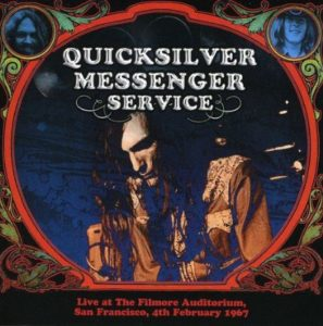 Quicksilver Messenger Service Live At The Fillmore Auditorium San Francisco 4th February 1967