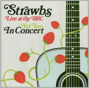 Strawbs Live At The BBC Vol 2 In Concert