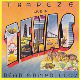 Trapeze Live in Texas Dead Armadillos