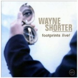 Wayne Shorter Footprints Live